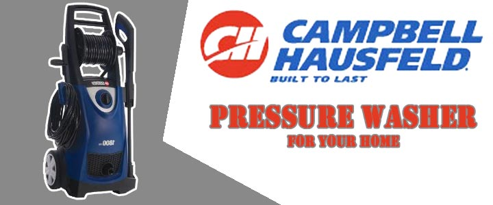 Campbell Hausfeld Pressure Washer For Your Home