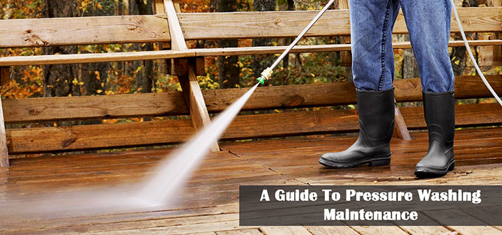 A Guide To Pressure Washing Maintenance