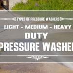 Light, Medium and Heavy Duty Pressure Washers