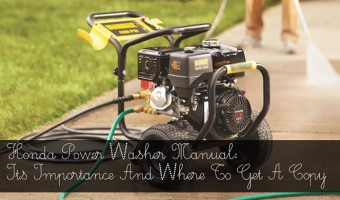 Honda Power Washer Manual: Its Importance And Where To Get A Copy