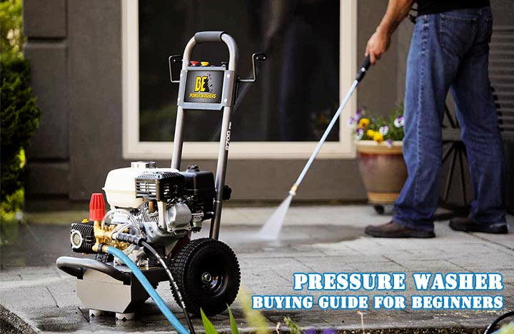 Pressure Washer Buying Guide For Beginners