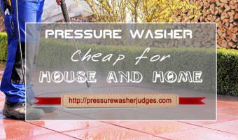 Cheap Pressure Washers for the House and Home