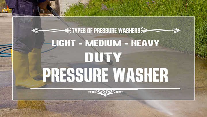 Light duty, medium duty, and heavy duty pressure Cleaners