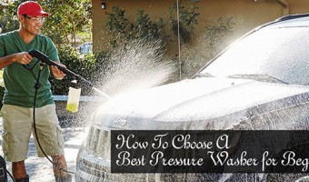 How To Choose A Best Pressure Washer for Beginners 2018