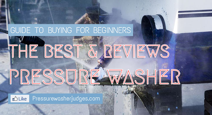 Guide to Buying a Pressure Washer